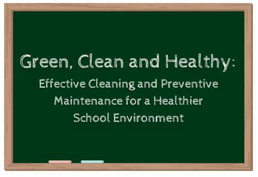 Webinar title on a chalkboard: Green, Clean, and Healthy: Effective Cleaning and Preventive Maintenance for a Healthier School Environment.