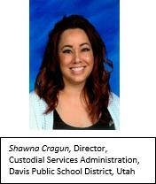 Shawna Cragun, Director, Custodial Services Administration, Davis Public School District, Utah